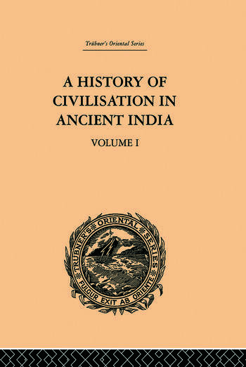 A History of Civilisation in Ancient India Based on Sanscrit Literature: Volume I book cover