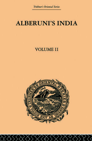 Alberuni's India An Account of the Religion, Philosophy, Literature, Geography, Chronology, Astronomy, Customs, Laws and Astrology of India: Volume II book cover