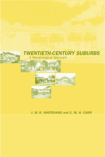 Twentieth-Century Suburbs A Morphological Approach book cover