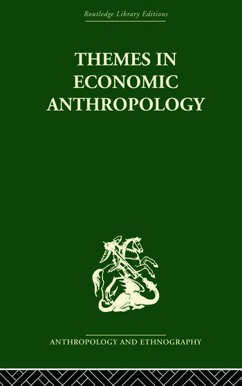 Themes in Economic Anthropology book cover