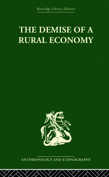 The Demise of a Rural Economy From Subsistence to Capitalism in a Latin American Village book cover
