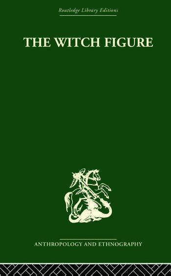 The Witch Figure Folklore essays by a group of scholars in England honouring the 75th birthday of Katharine M. Briggs book cover