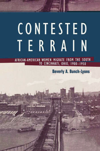 Contested Terrain African American Women Migrate from the South to Cincinnati, 1900-1950 book cover