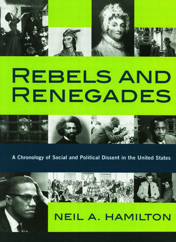 Rebels and Renegades A Chronology of Social and Political Dissent in the United States book cover