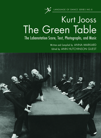 The Green Table Labanotation, Music, History, and Photographs book cover