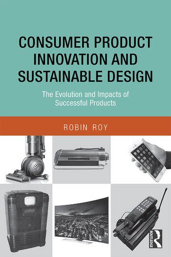 Consumer Product Innovation and Sustainable Design The Evolution and Impacts of Successful Products book cover