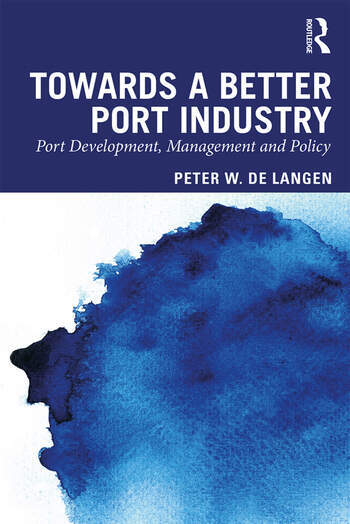 Towards a Better Port Industry Port Development, Management and Policy book cover
