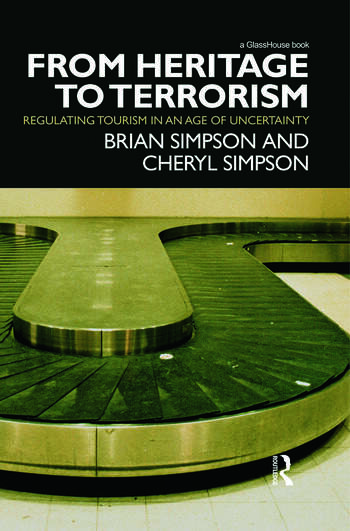 From Heritage to Terrorism Regulating Tourism in an Age of Uncertainty book cover