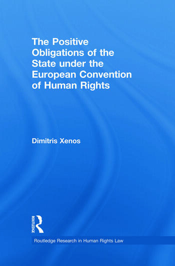 The Positive Obligations of the State under the European Convention of Human Rights book cover