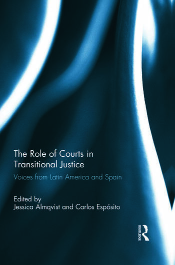The Role of Courts in Transitional Justice Voices from Latin America and Spain book cover