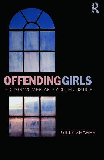 Offending Girls Young Women and Youth Justice book cover