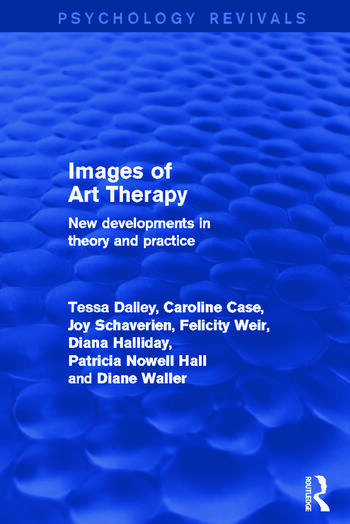 Images of Art Therapy New Developments in Theory and Practice book cover