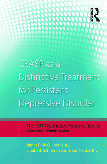 CBASP as a Distinctive Treatment for Persistent Depressive Disorder Distinctive features book cover