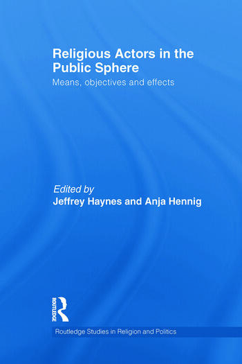 Religious Actors in the Public Sphere Means, Objectives, and Effects book cover