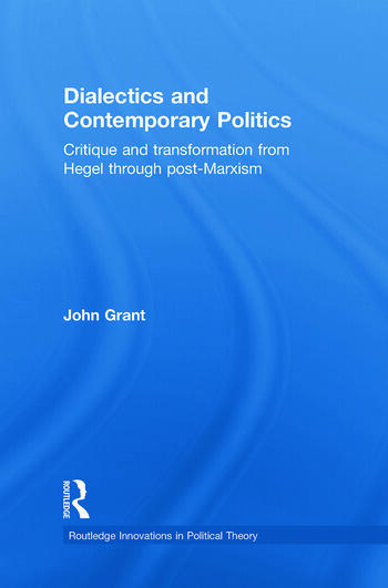 Dialectics and Contemporary Politics Critique and Transformation from Hegel through Post-Marxism book cover