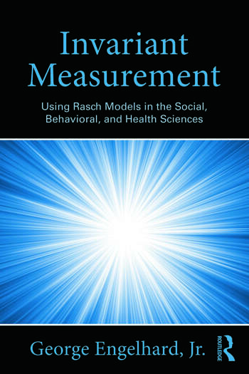 Invariant Measurement Using Rasch Models in the Social, Behavioral, and Health Sciences book cover