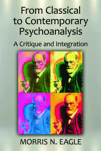 From Classical to Contemporary Psychoanalysis A Critique and Integration book cover