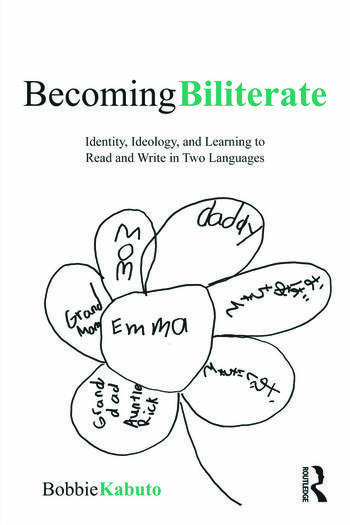 Becoming Biliterate Identity, Ideology, and Learning to Read and Write in Two Languages book cover