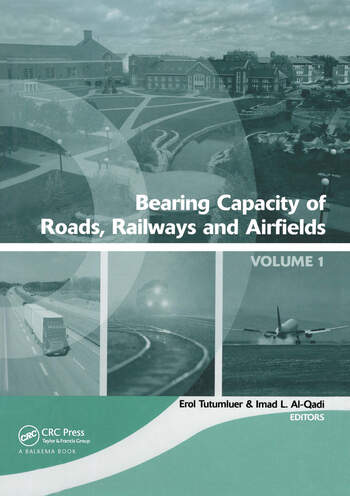 Bearing Capacity of Roads, Railways and Airfields, Two Volume Set Proceedings of the 8th International Conference (BCR2A'09), June 29 - July 2 2009, Unversity of Illinois at Urbana - Champaign, Champaign, Illinois, USA book cover