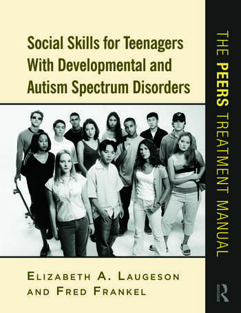 Social Skills for Teenagers with Developmental and Autism Spectrum Disorders The PEERS Treatment Manual book cover