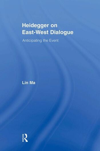 Heidegger on East-West Dialogue Anticipating the Event book cover