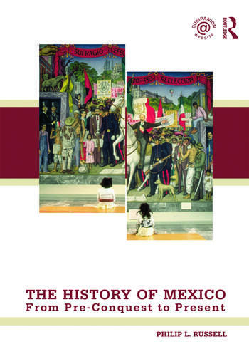 The History of Mexico From Pre-Conquest to Present book cover