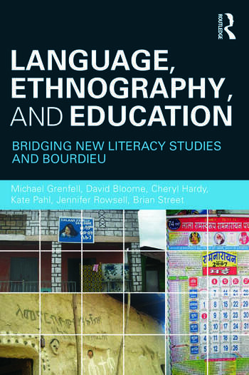 Language, Ethnography, and Education Bridging New Literacy Studies and Bourdieu book cover
