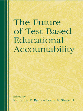 The Future of Test-Based Educational Accountability book cover