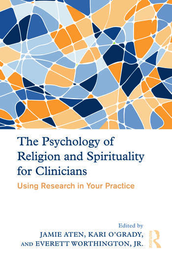 The Psychology of Religion and Spirituality for Clinicians Using Research in Your Practice book cover