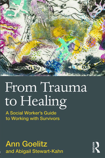 From Trauma to Healing A Social Worker's Guide to Working with Survivors book cover