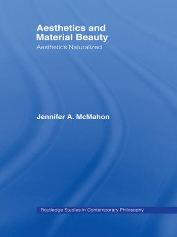 Aesthetics and Material Beauty Aesthetics Naturalized book cover