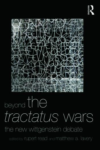 Beyond The Tractatus Wars The New Wittgenstein Debate book cover
