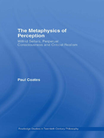 The Metaphysics of Perception Wilfrid Sellars, Perceptual Consciousness and Critical Realism book cover