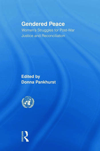Gendered Peace Women's Struggles for Post-War Justice and Reconciliation book cover