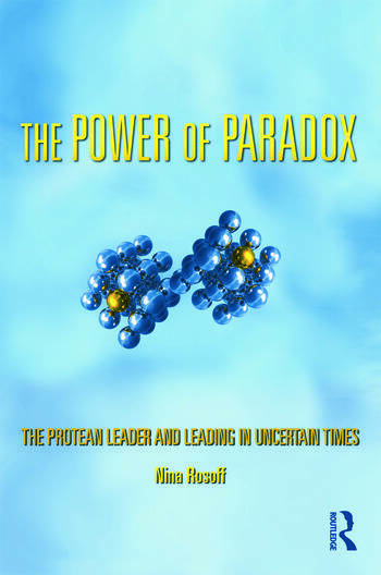 The Power of Paradox The Protean Leader and Leading in Uncertain Times book cover