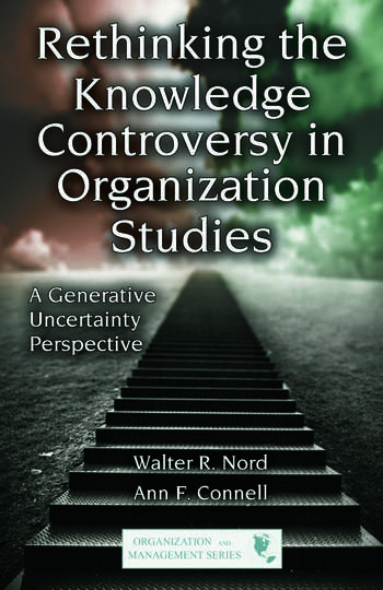 Rethinking the Knowledge Controversy in Organization Studies A Generative Uncertainty Perspective book cover