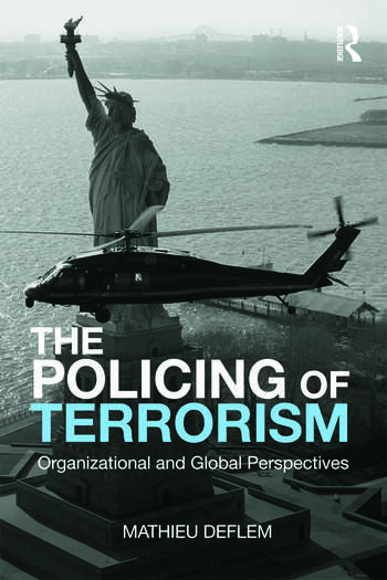 The Policing of Terrorism Organizational and Global Perspectives book cover