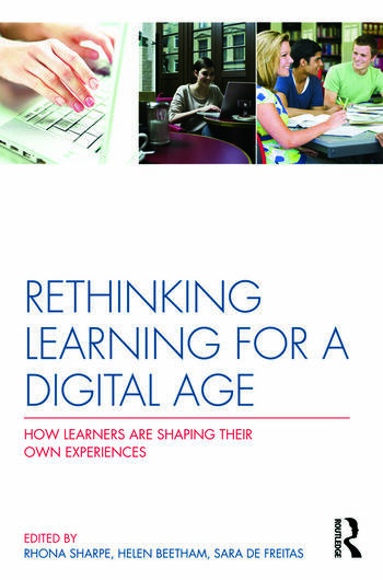 Rethinking Learning for a Digital Age How Learners are Shaping their Own Experiences book cover