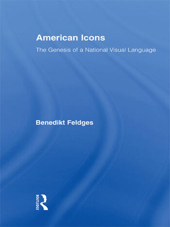 American Icons The Genesis of a National Visual Language book cover