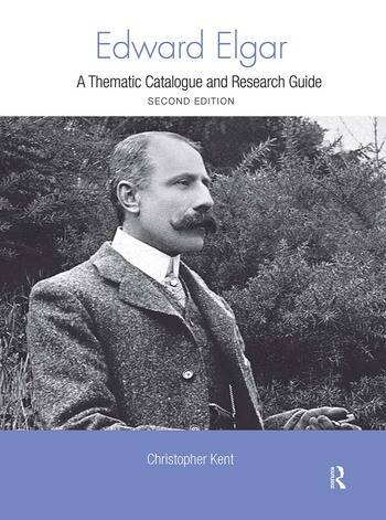Edward Elgar A Thematic Catalogue and Research Guide book cover