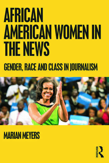 African American Women in the News Gender, Race, and Class in Journalism book cover