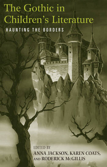 The Gothic in Children's Literature Haunting the Borders book cover