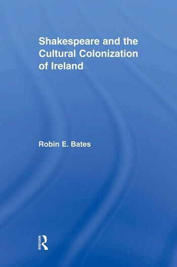 Shakespeare and the Cultural Colonization of Ireland book cover