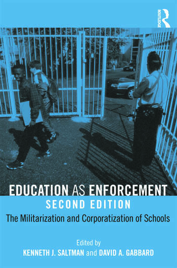 Education as Enforcement The Militarization and Corporatization of Schools book cover