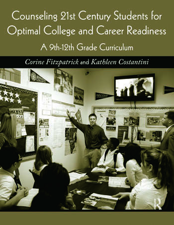 Counseling 21st Century Students for Optimal College and Career Readiness A 9th-12th Grade Curriculum book cover
