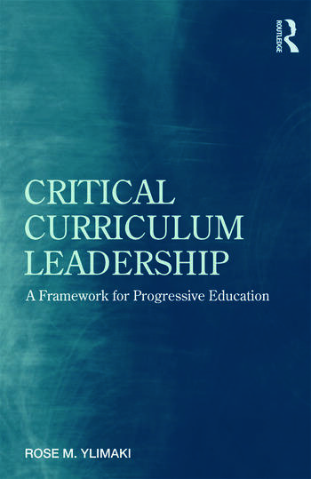 Critical Curriculum Leadership A Framework for Progressive Education book cover