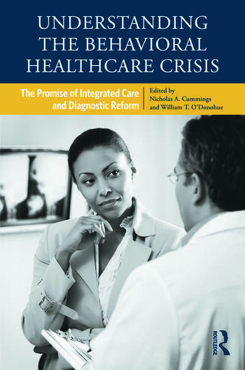 Understanding the Behavioral Healthcare Crisis The Promise of Integrated Care and Diagnostic Reform book cover