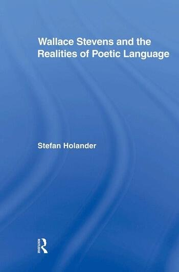 Wallace Stevens and the Realities of Poetic Language book cover