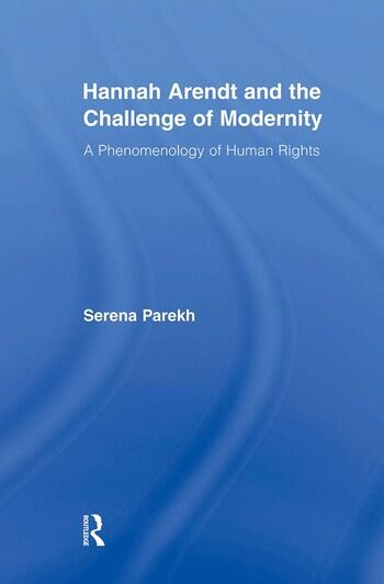 Hannah Arendt and the Challenge of Modernity A Phenomenology of Human Rights book cover