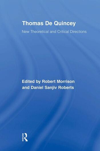 Thomas De Quincey New Theoretical and Critical Directions book cover